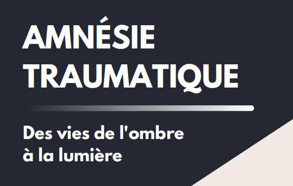Livre – L'amnésie traumatique : des vies de l'ombre à la lumière